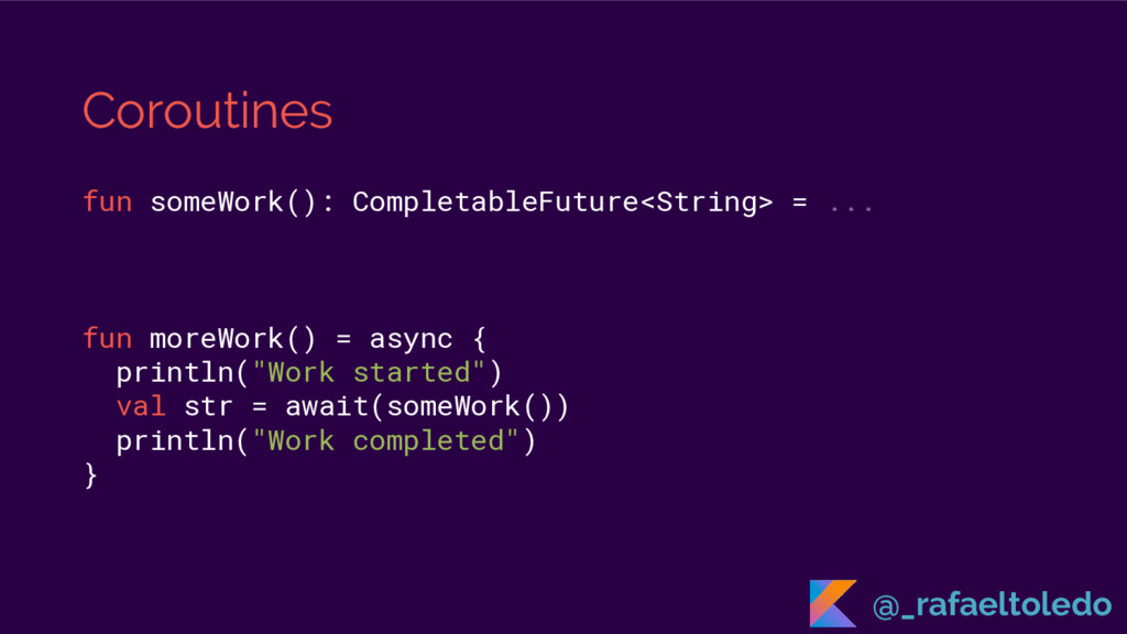 Coroutines fun someWork(): CompletableFuture<St...
