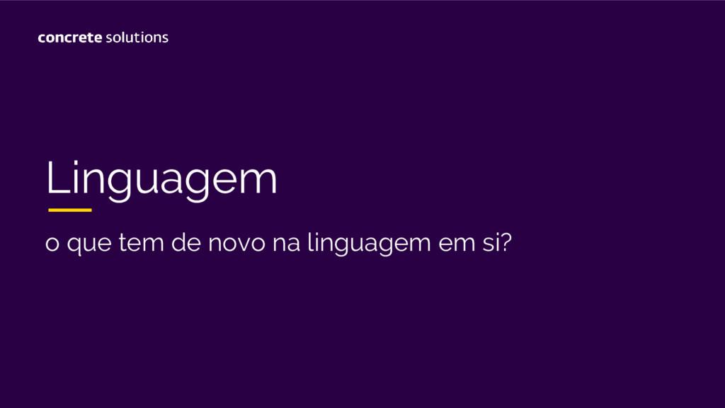 Linguagem o que tem de novo na linguagem em si?
