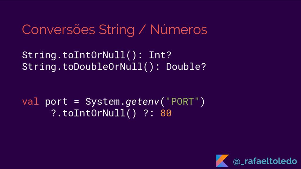 Conversões String / Números String.toIntOrNull(...