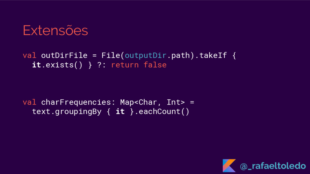 Extensões val outDirFile = File(outputDir.path)...