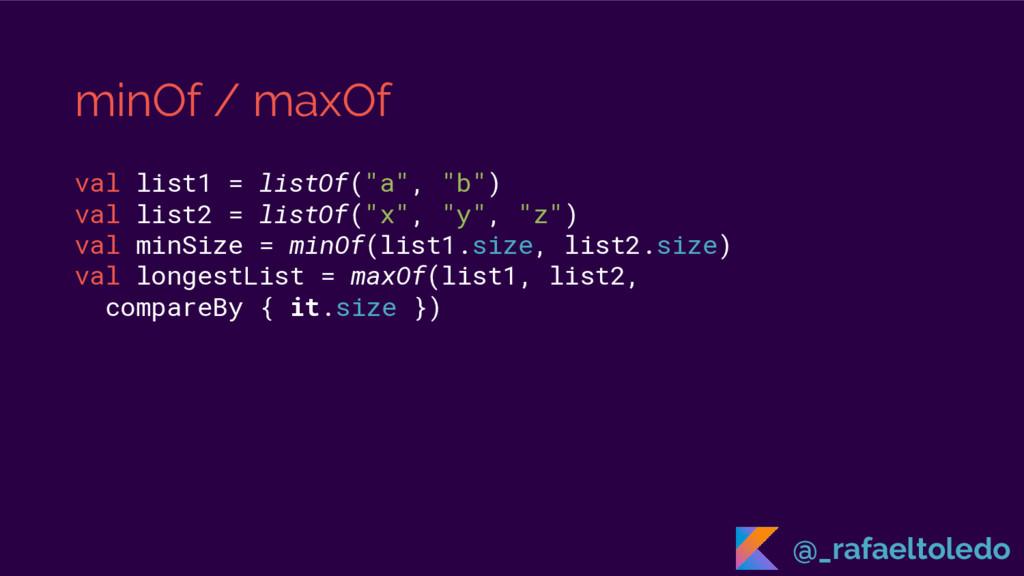 """minOf / maxOf val list1 = listOf(""""a"""", """"b"""") val ..."""