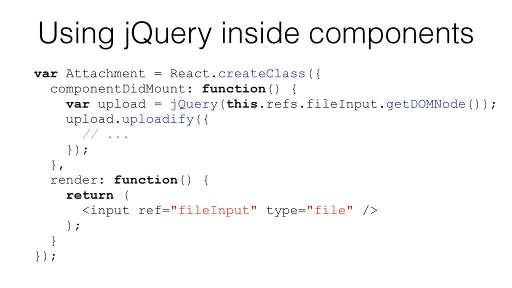 Using jQuery inside components var Attachment =...
