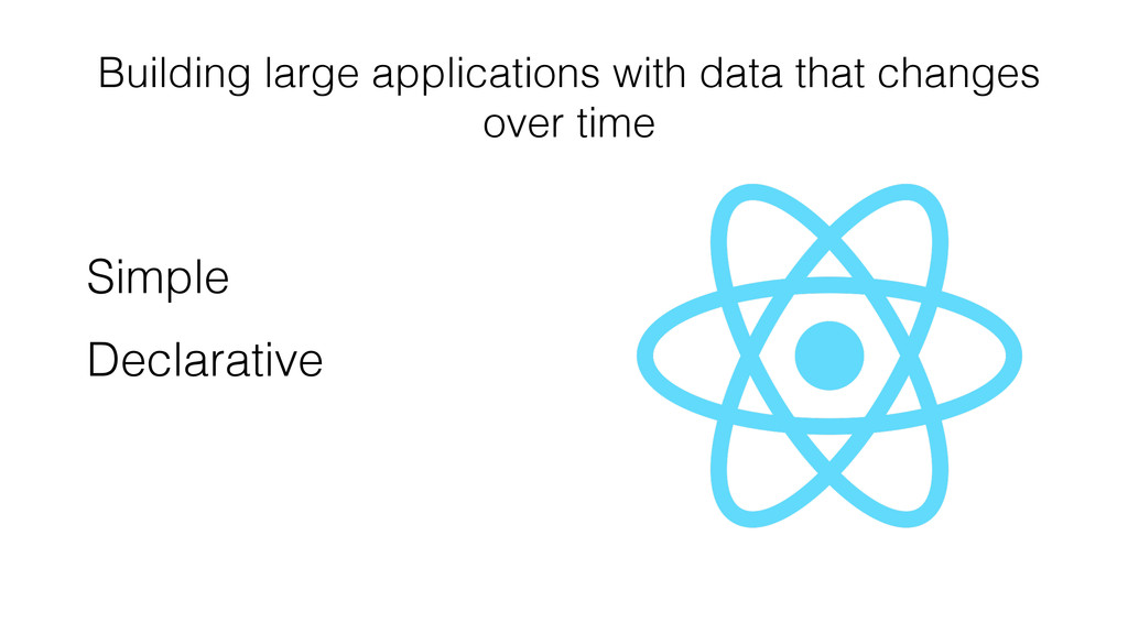 Building large applications with data that chan...