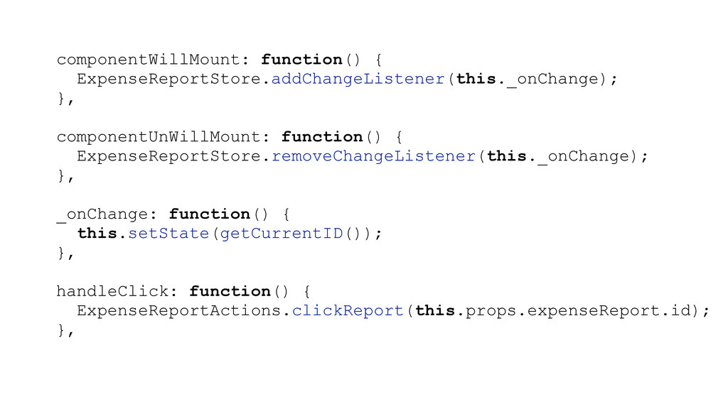 componentWillMount: function() { ExpenseReportS...
