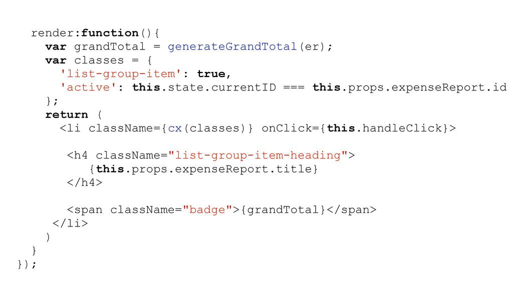 render:function(){ var grandTotal = generateGra...