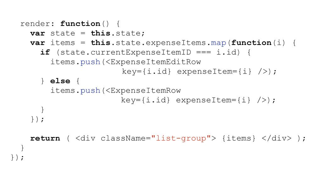 render: function() { var state = this.state; va...