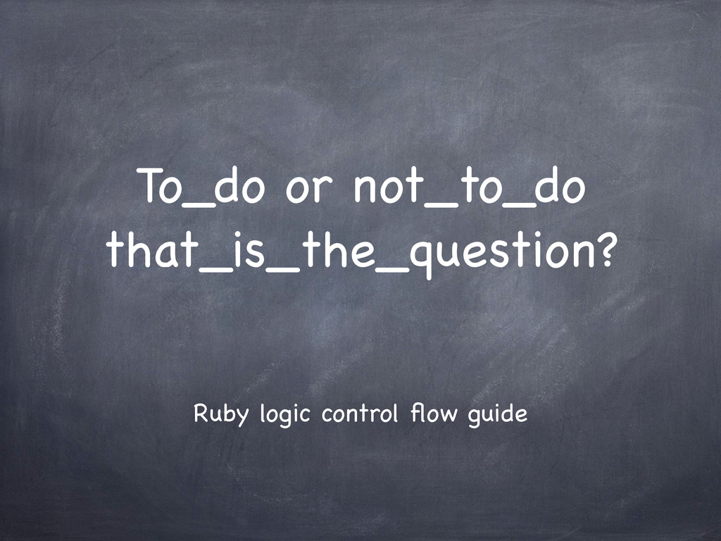 To_do or not_to_do that_is_the_question? Ruby l...