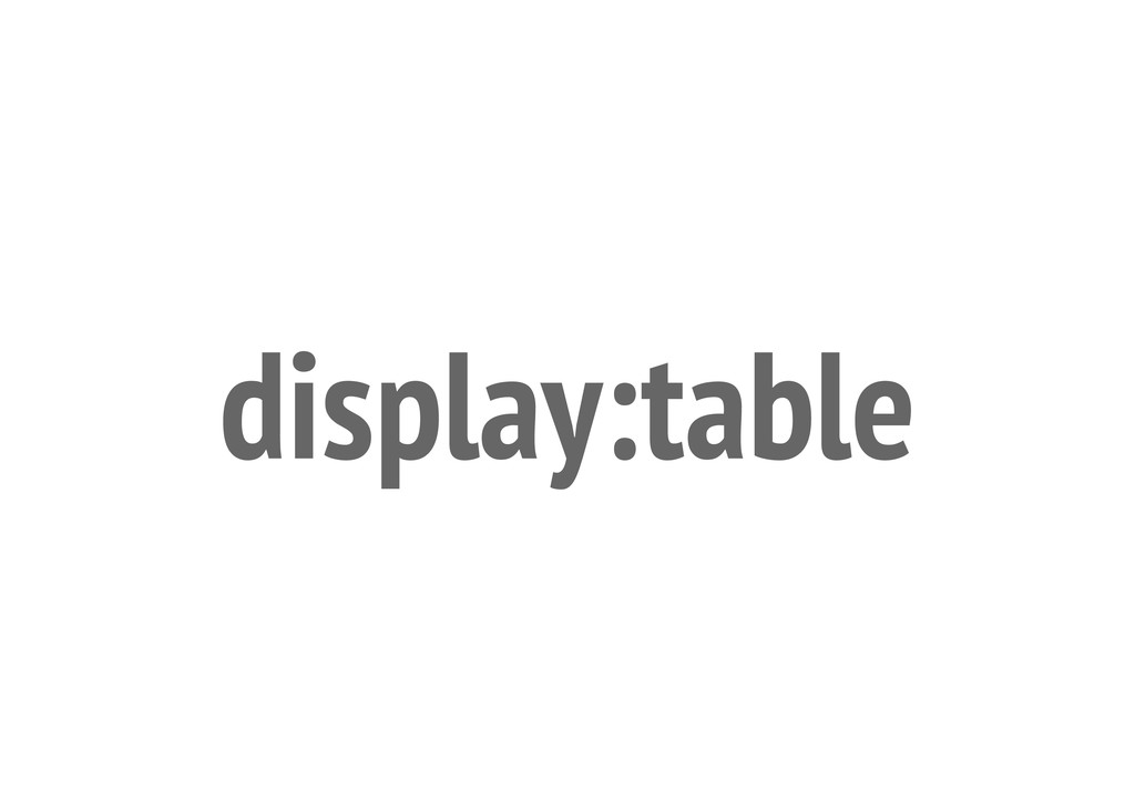 display:table