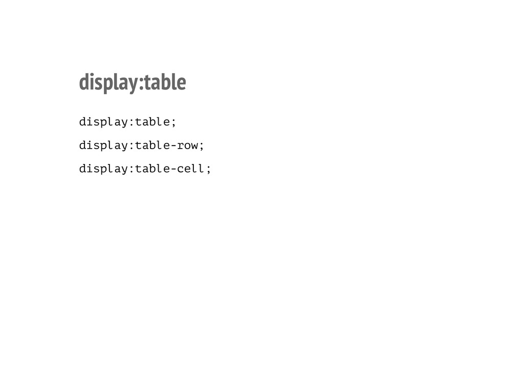 display:table display:table; display:table-row;...