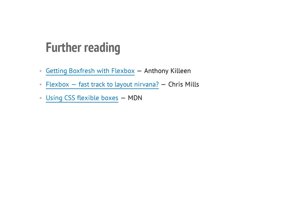 Further reading • Getting Boxfresh with Flexbox...