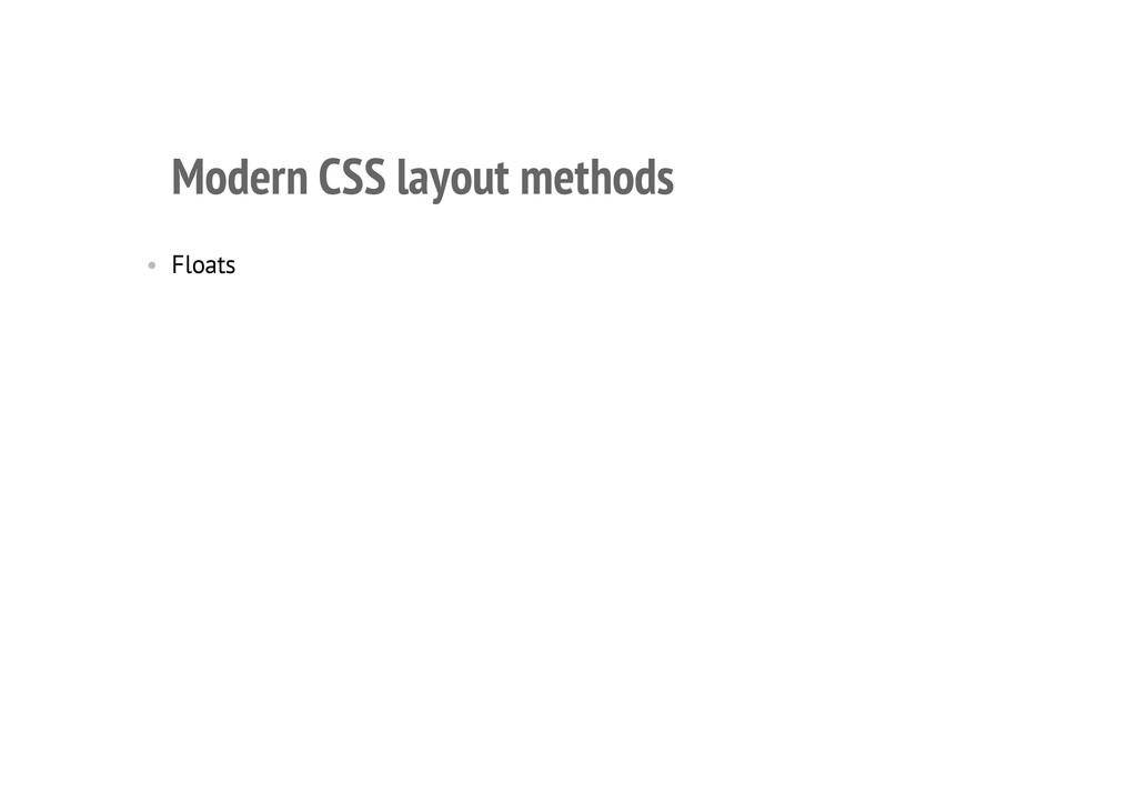 Modern CSS layout methods • Floats