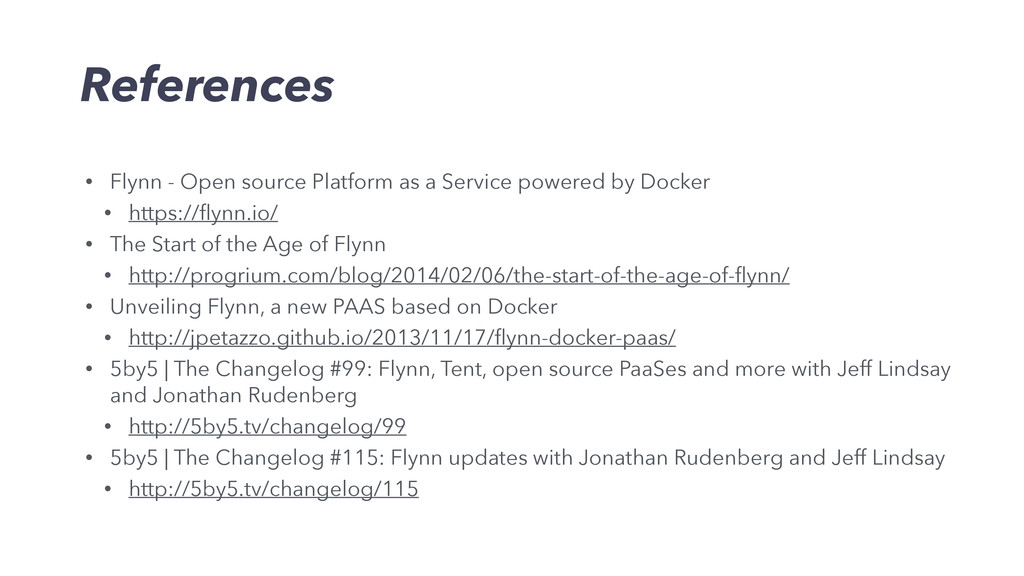 References • Flynn - Open source Platform as a ...