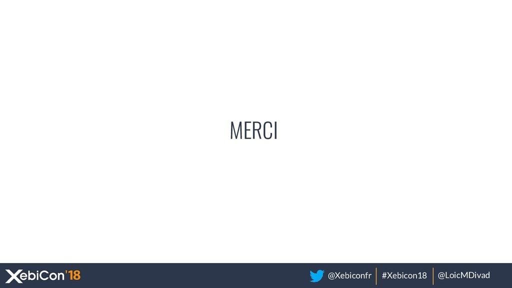 @Xebiconfr #Xebicon18 @LoicMDivad MERCI 35