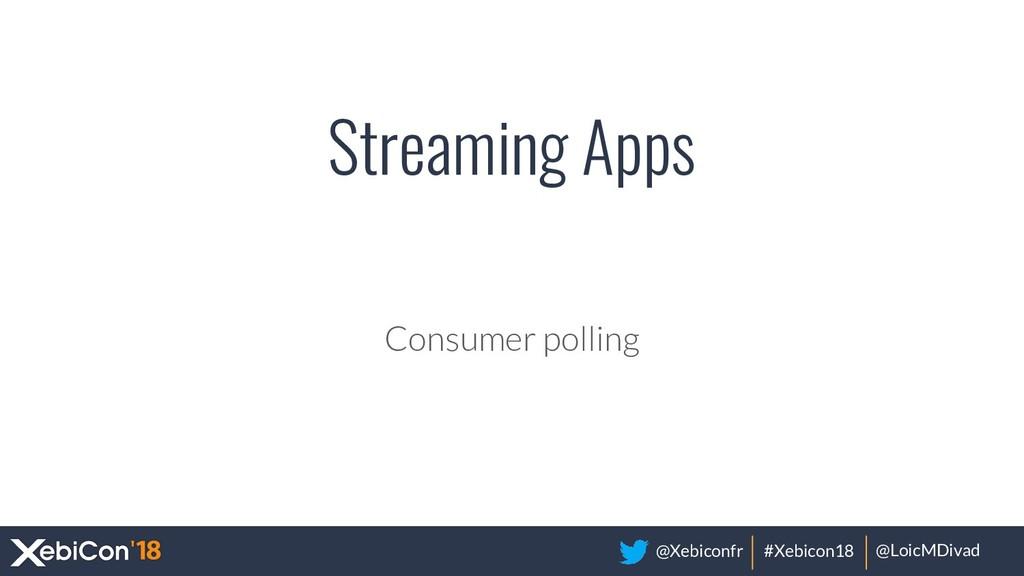 @Xebiconfr #Xebicon18 @LoicMDivad Streaming App...