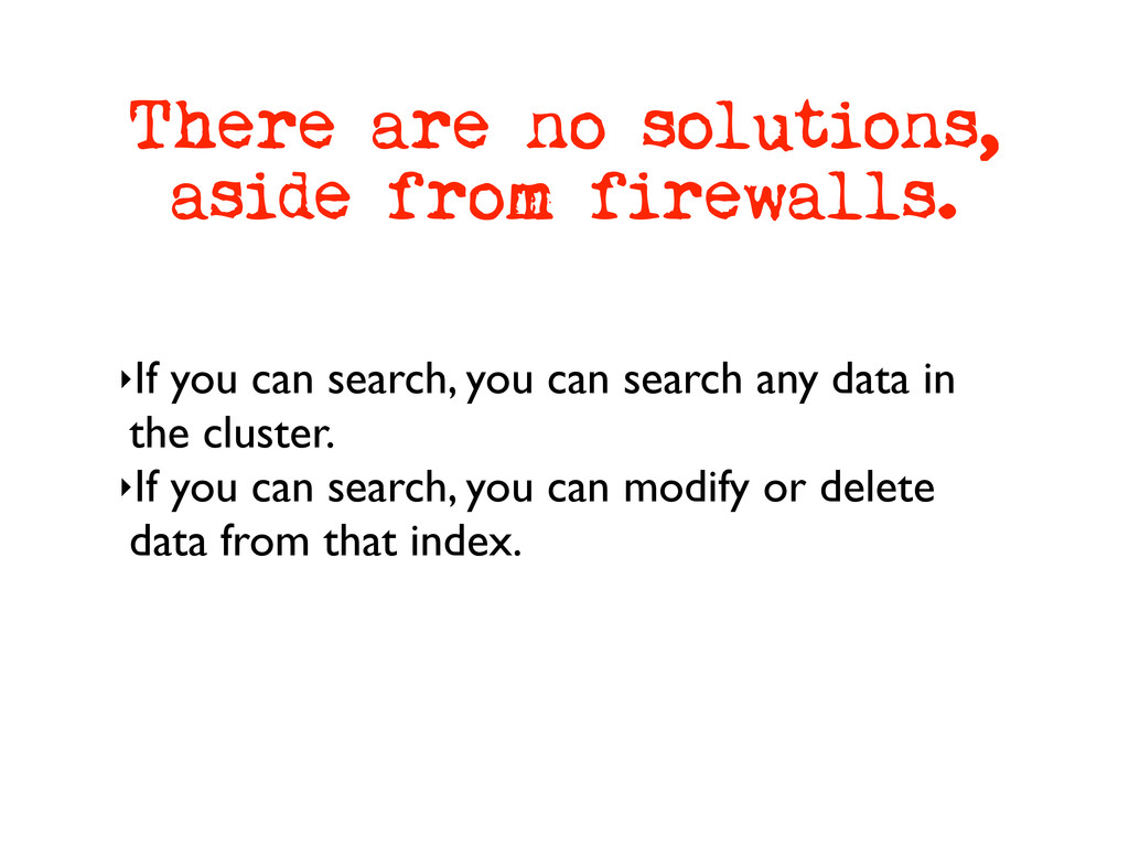 There are no solutions, aside from firewalls. ‣...