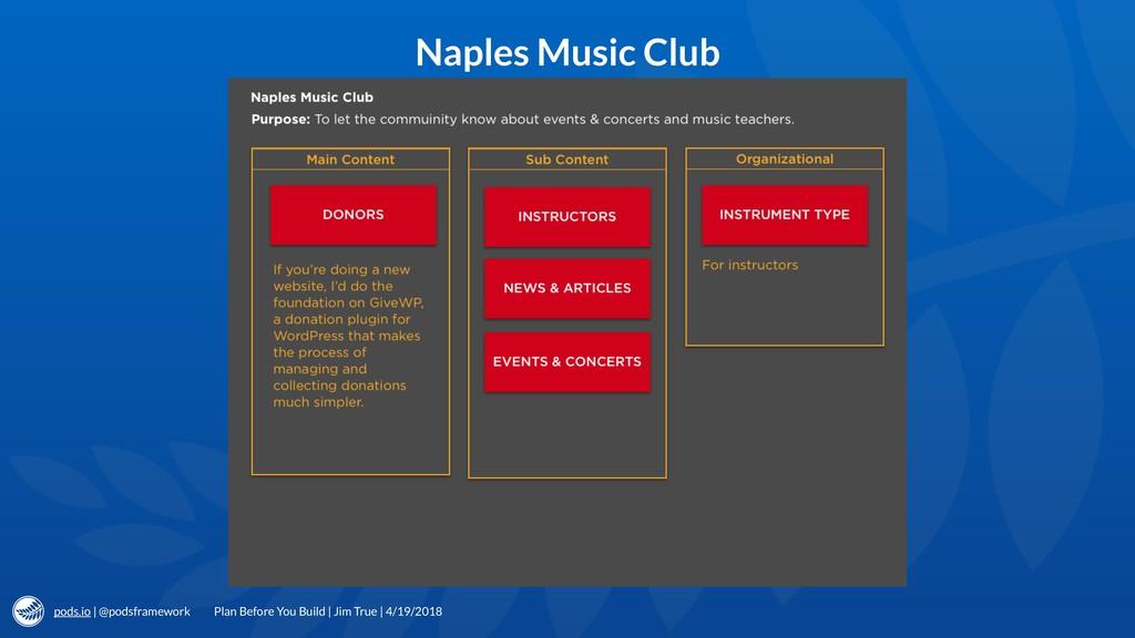 pods.io | @podsframework Naples Music Club Plan...