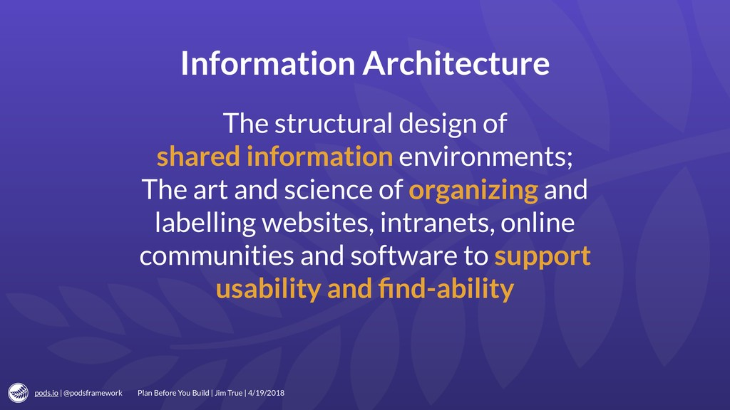 pods.io | @podsframework Information Architectu...