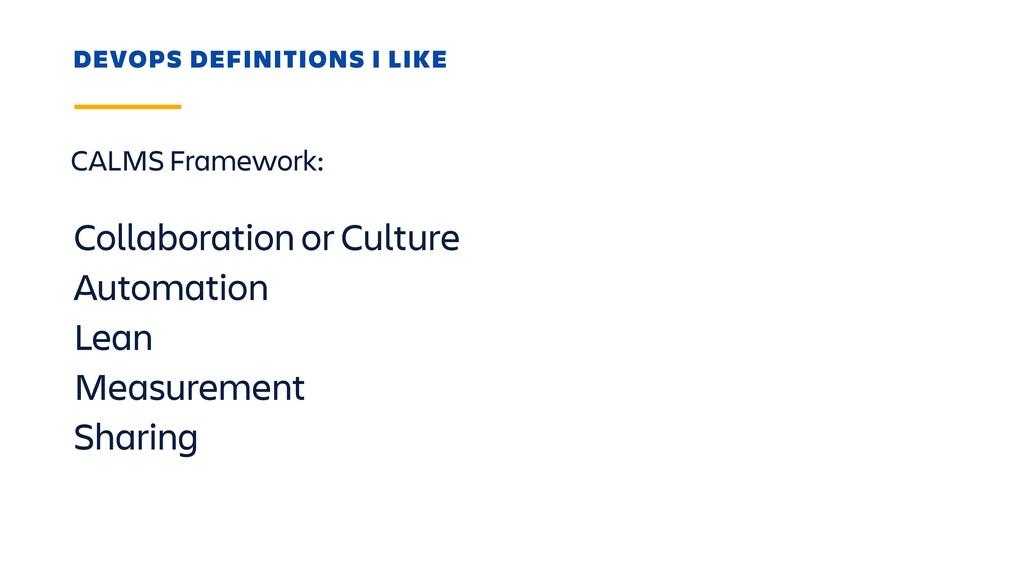 CALMS Framework: DEVOPS DEFINITIONS I LIKE Coll...