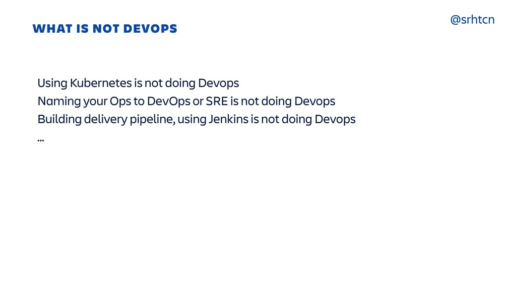 @srhtcn WHAT IS NOT DEVOPS Using Kubernetes is ...