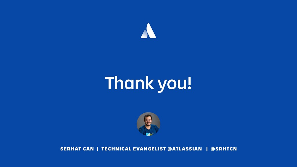 Thank you! SERHAT CAN | TECHNICAL EVANGELIST @A...