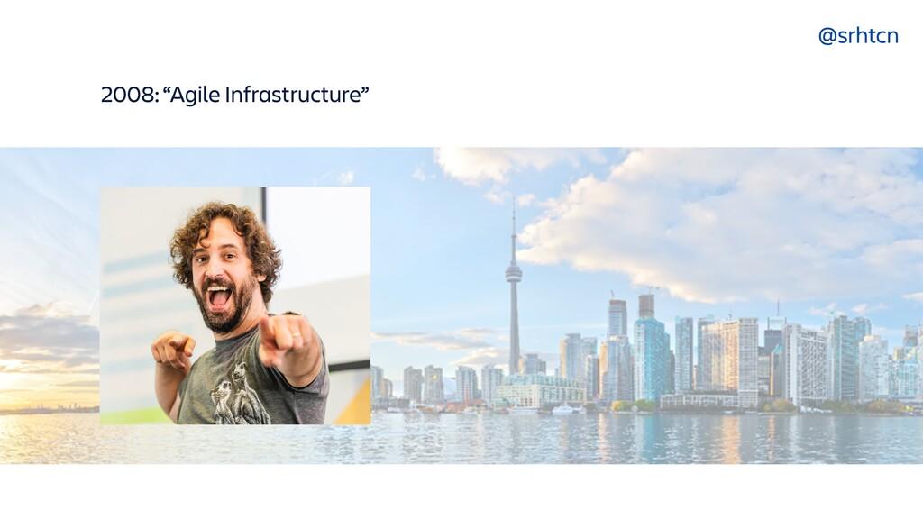"@srhtcn 2008: ""Agile Infrastructure"""