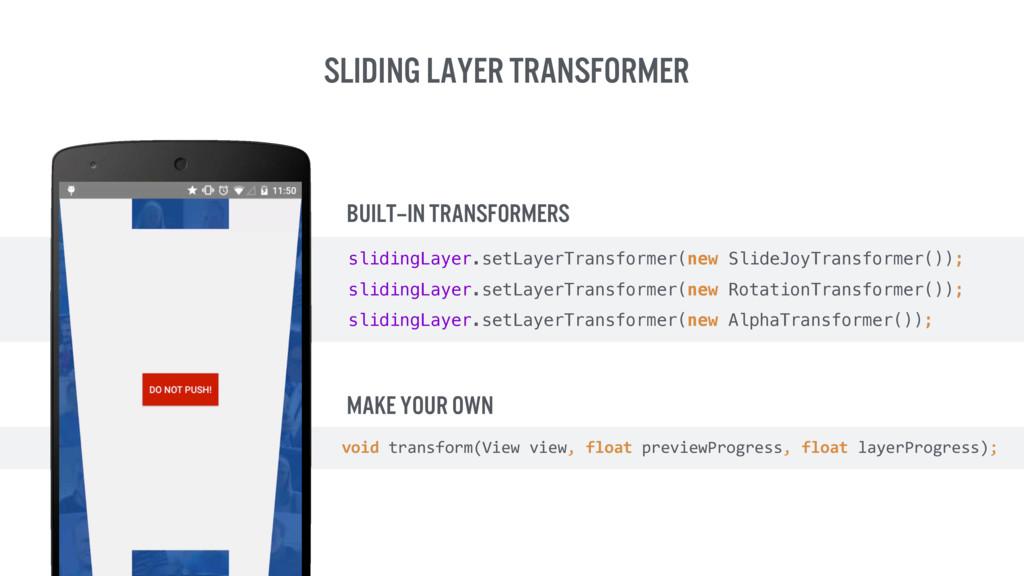 Sliding Layer Transformer MAKE Your own  void...