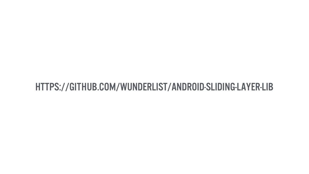 https://github.com/wunderlist/android-sliding-l...