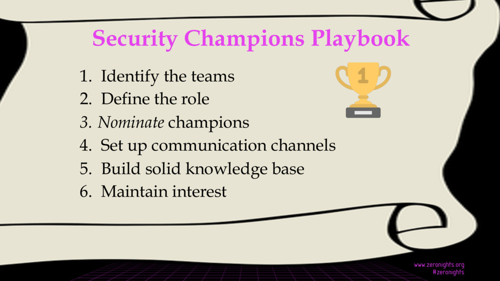 Security Champions Playbook 1. Identify the te...