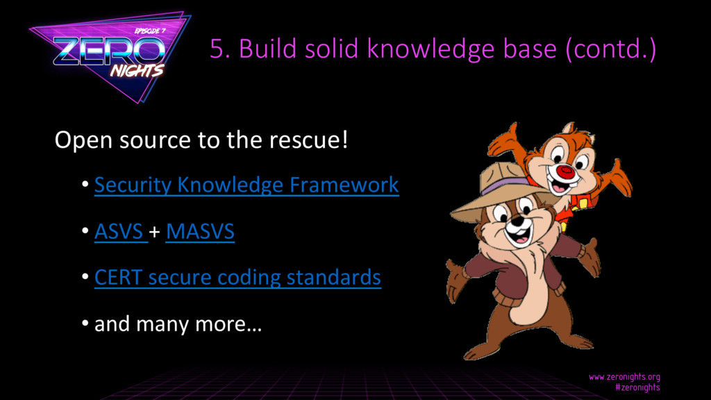 Open source to the rescue! •Security Knowledge...
