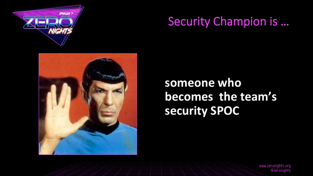 someone who becomes the team's security SPOC Se...