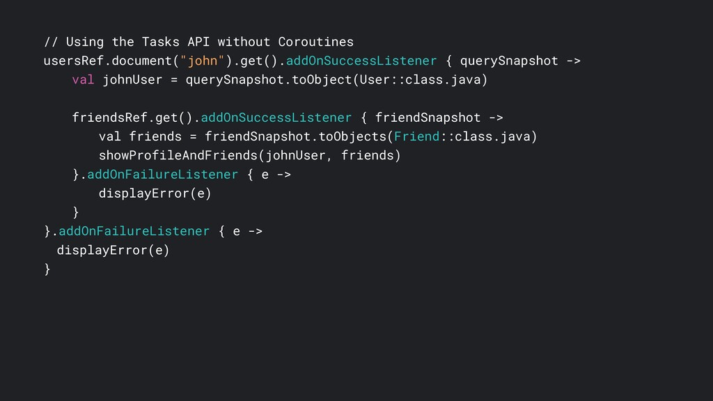 // Using the Tasks API without Coroutines users...