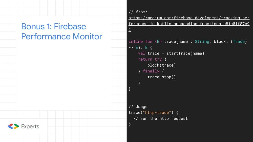 Bonus 1: Firebase Performance Monitor // from: ...