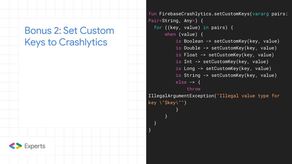 Bonus 2: Set Custom Keys to Crashlytics fun Fir...