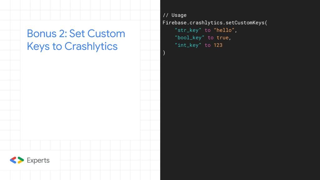 Bonus 2: Set Custom Keys to Crashlytics // Usag...