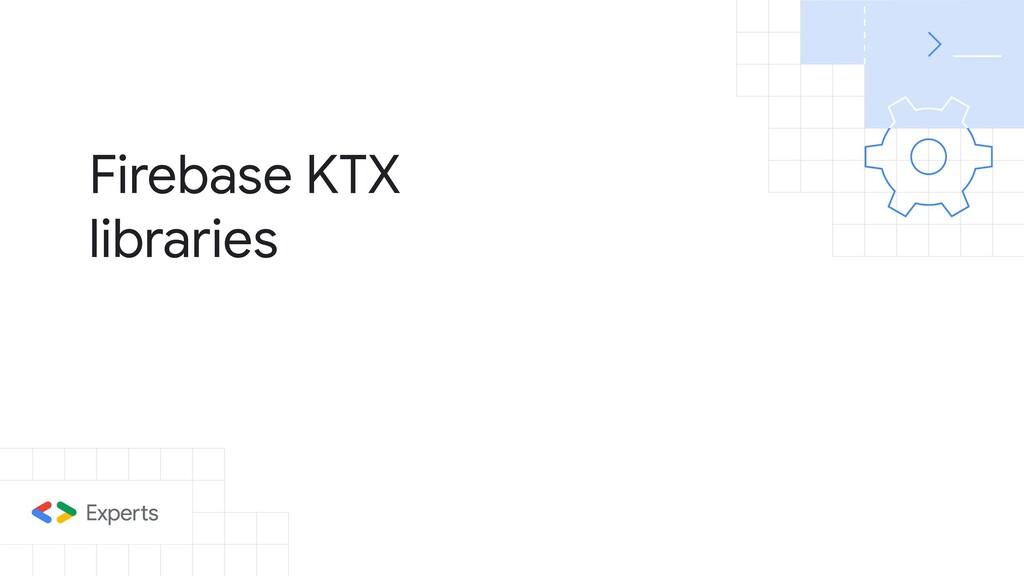Firebase KTX libraries