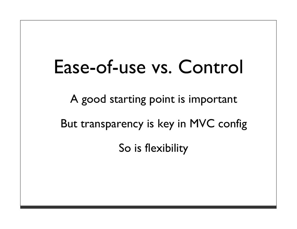Ease-of-use vs. Control A good starting point i...