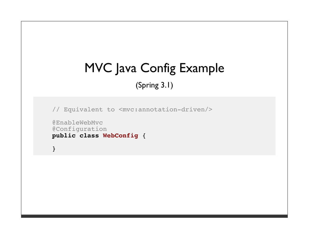 MVC Java Config Example (Spring 3.1) // Equival...