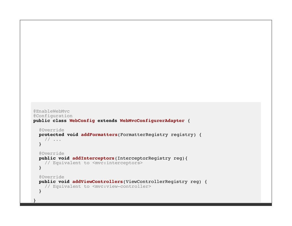 @EnableWebMvc @Configuration public class WebCo...