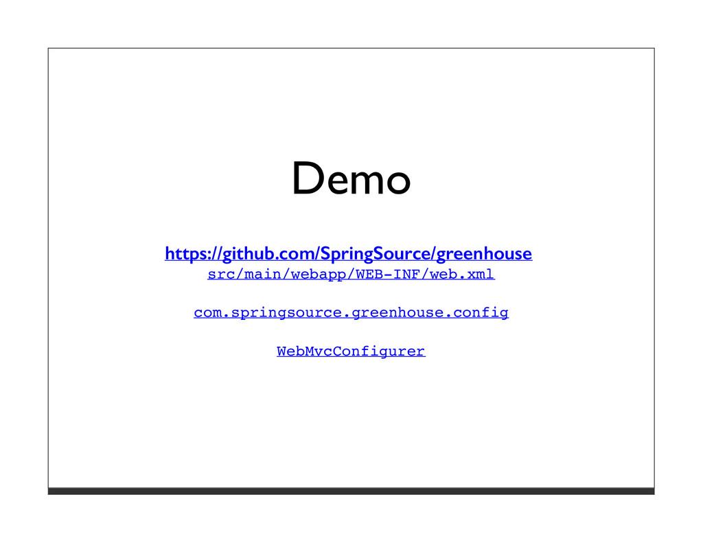 Demo https://github.com/SpringSource/greenhouse...