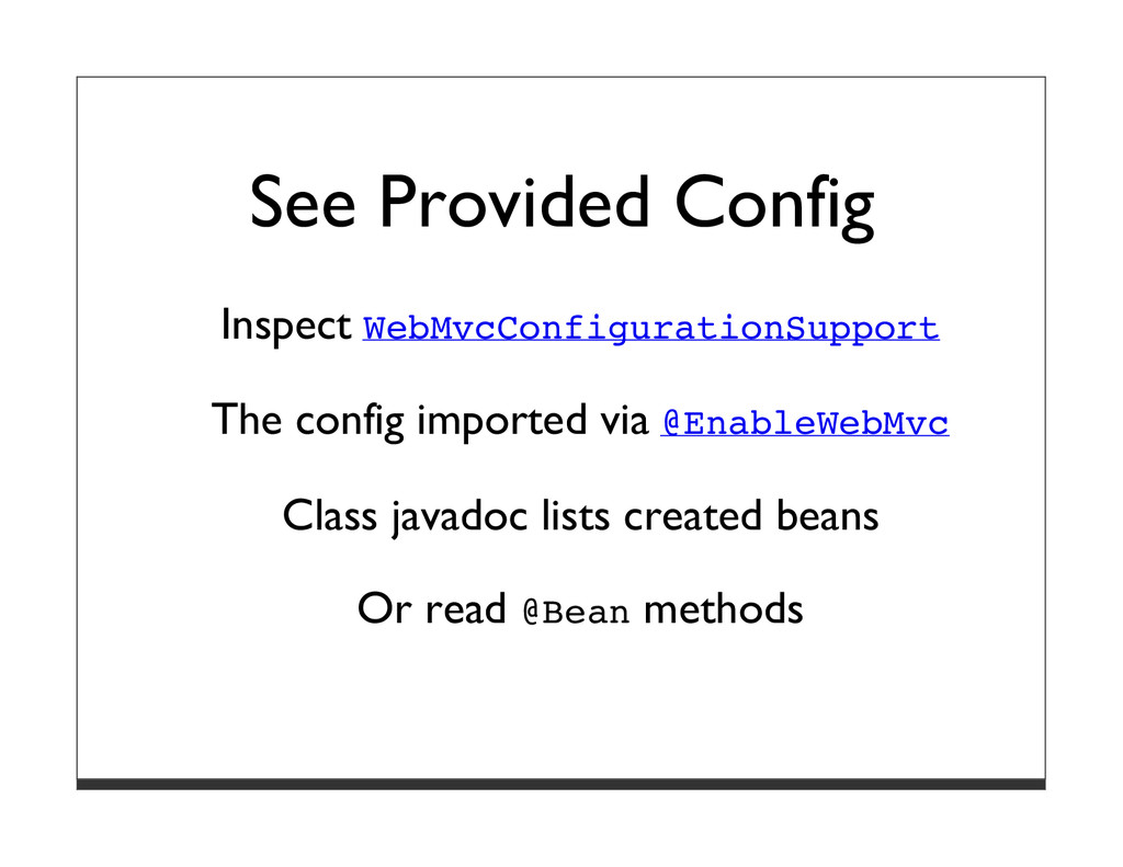 See Provided Config Inspect WebMvcConfiguration...