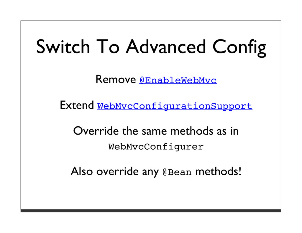 Switch To Advanced Config Remove @EnableWebMvc ...