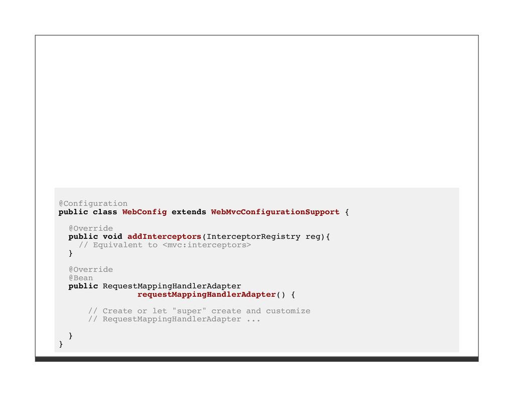@Configuration public class WebConfig extends W...