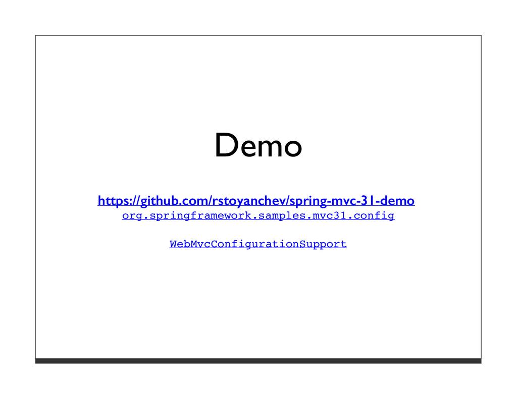 Demo https://github.com/rstoyanchev/spring-mvc-...