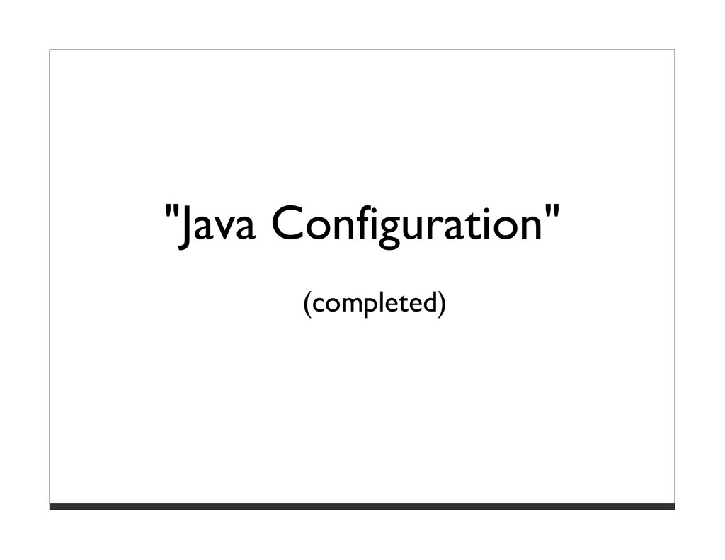 """""""Java Configuration"""" (completed)"""