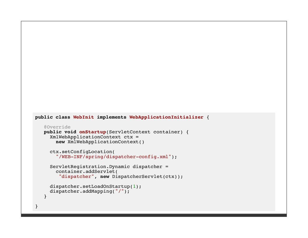 public class WebInit implements WebApplicationI...