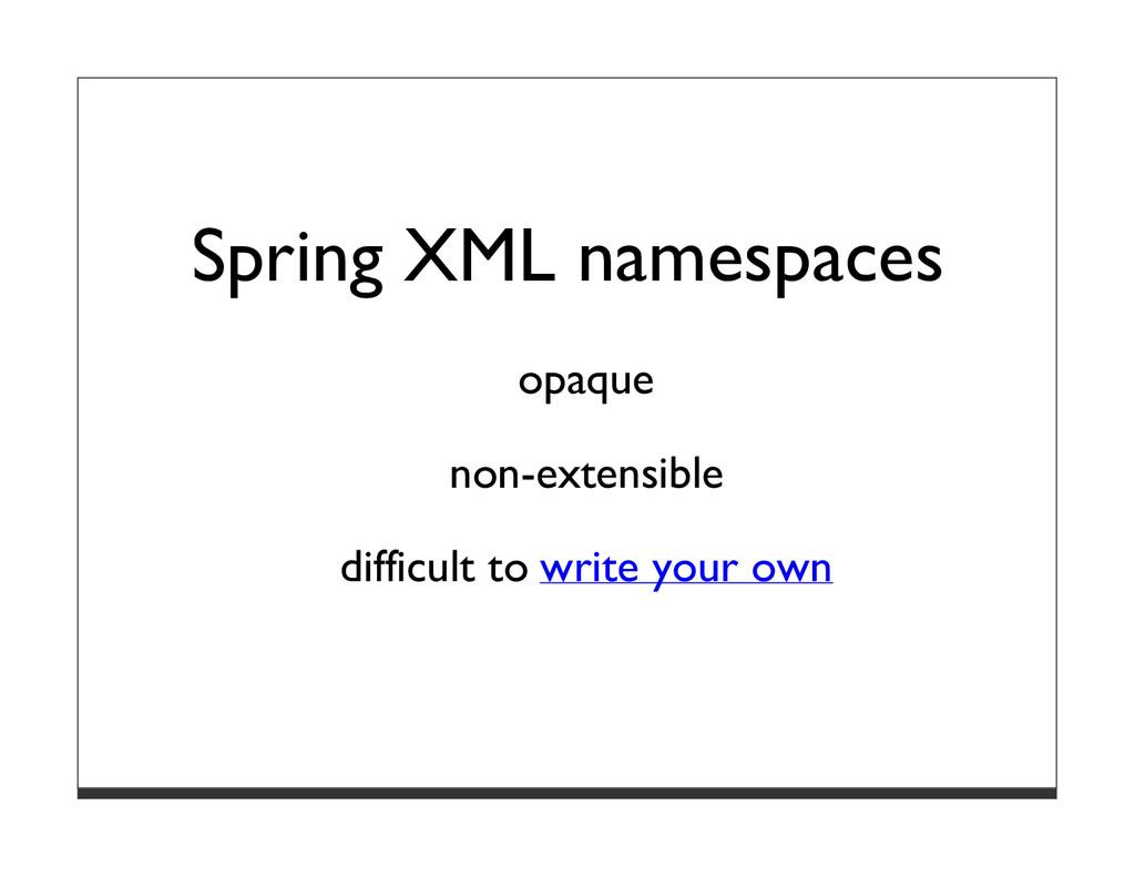 Spring XML namespaces opaque non-extensible dif...