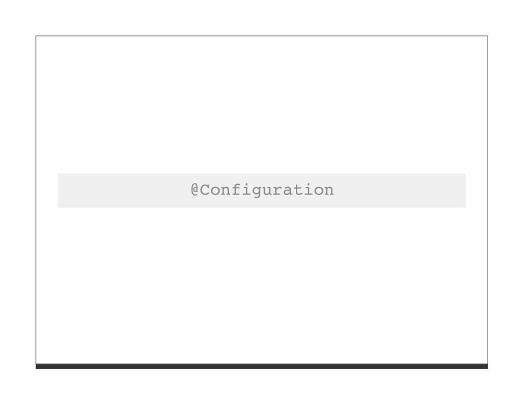 @Configuration