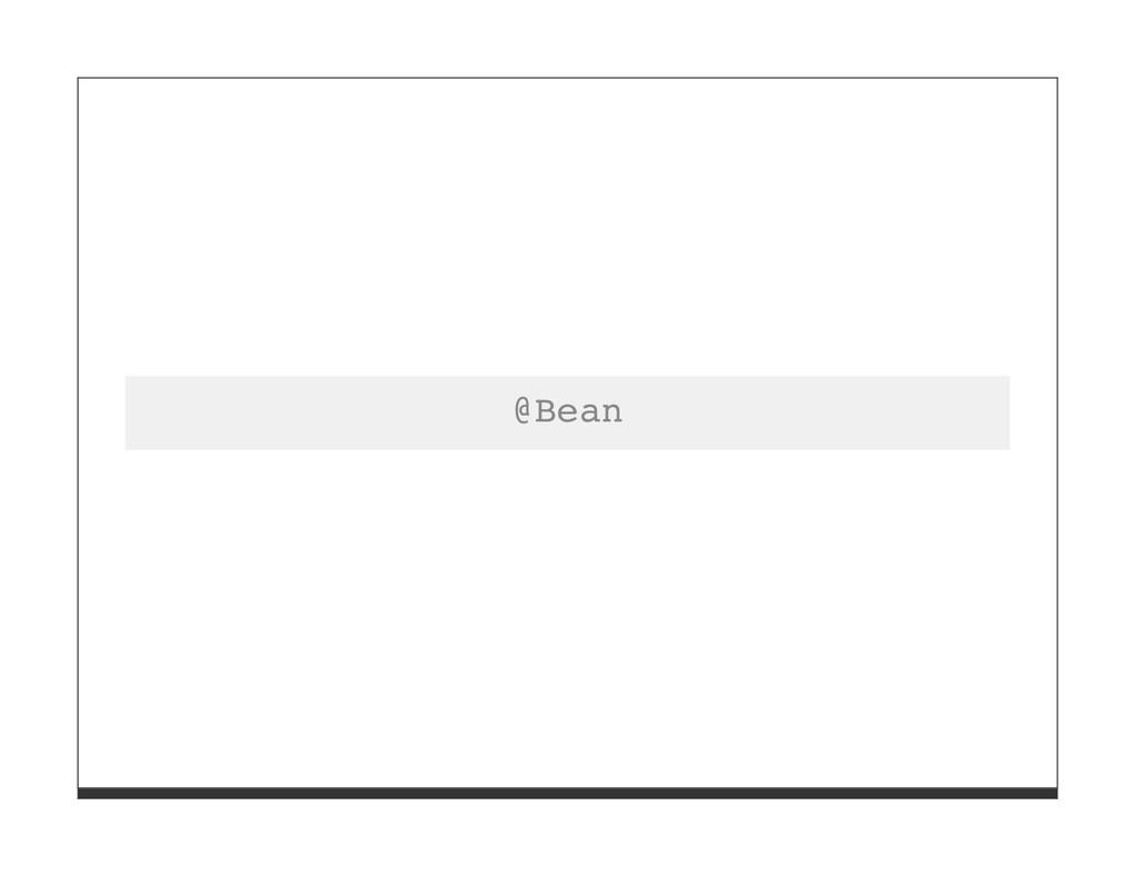 @Bean