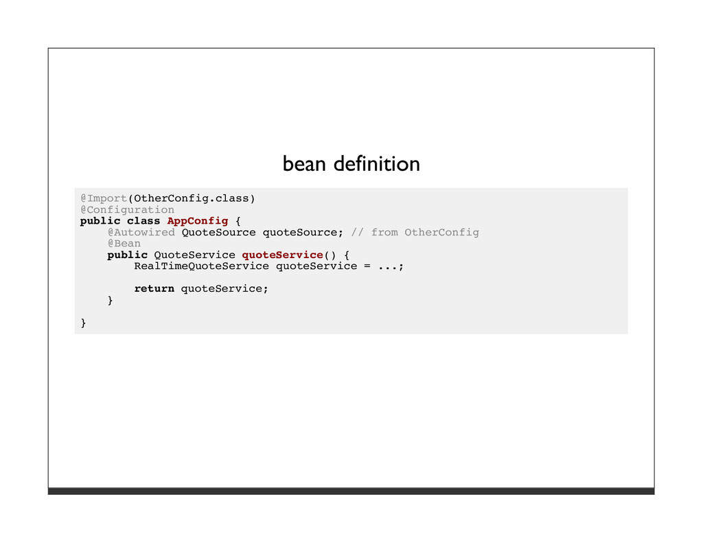 bean definition @Import(OtherConfig.class) @Con...