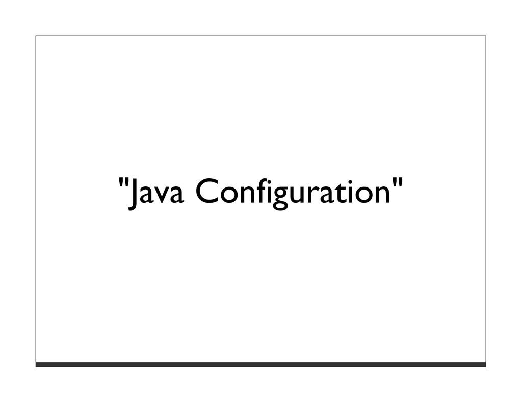 """Java Configuration"""